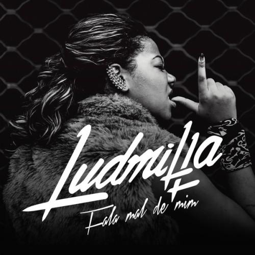 Ludmilla: Fala Mal de Mim EP post image