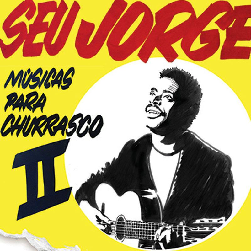 Seu Jorge: Músicas Para Churrasco II post image